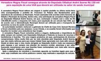 Vereadora Magna Fiscal consegue através do Dep. Estadual André Soares R$ 150 mil para aquisição de uma VAN
