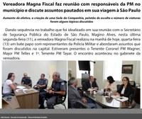 Vereadora Magna Fiscal faz reunião com responsáveis da PM no município e discute assuntos pautados em sua viagem à São Paulo